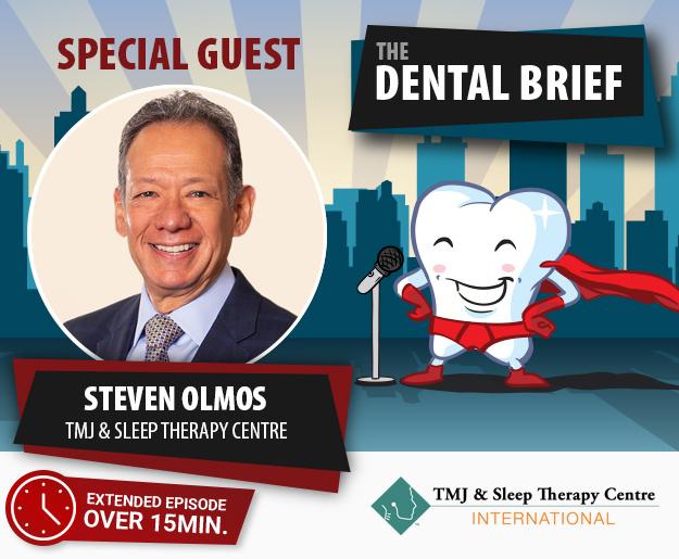 THE DENTAL BRIEF PODCAST | EPISODE 19 Dr. Steven Olmos