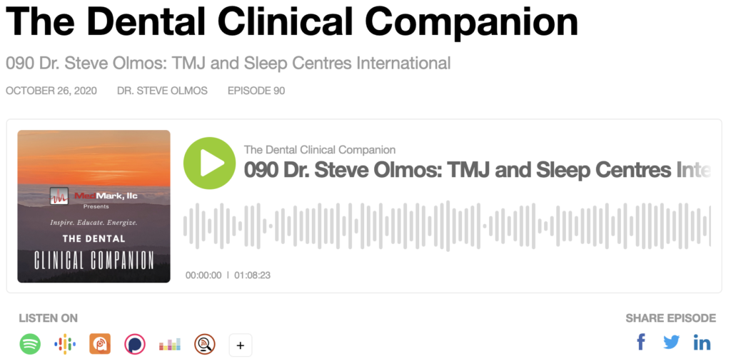THE DENTAL CLINICAL COMPANION PODCAST | EPISODE 090 Dr. Steven Olmos: TMJ & Sleep Therapy Centre International